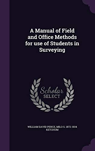 A Manual of Field and Office Methods: William David Pence,