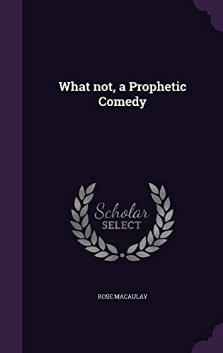 9781347178652: What not, a Prophetic Comedy