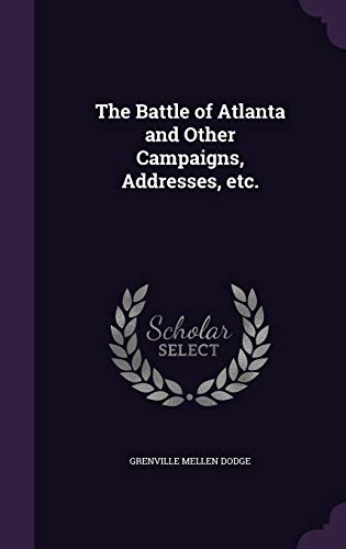 9781347196977: The Battle of Atlanta and Other Campaigns, Addresses, etc.