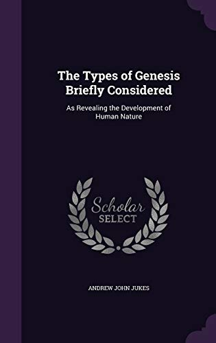 9781347200896: The Types of Genesis Briefly Considered: As Revealing the Development of Human Nature