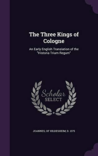 The Three Kings of Cologne: An Early: Joannes, Of Hildesheim