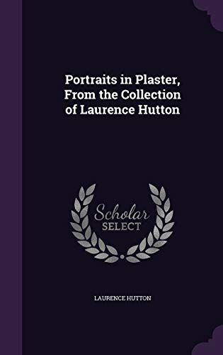 9781347201664: Portraits in Plaster, From the Collection of Laurence Hutton