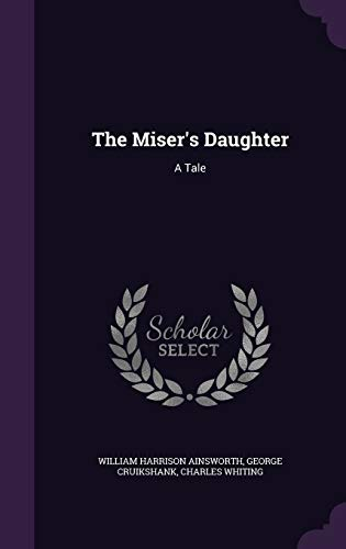 9781347207185: The Miser's Daughter: A Tale