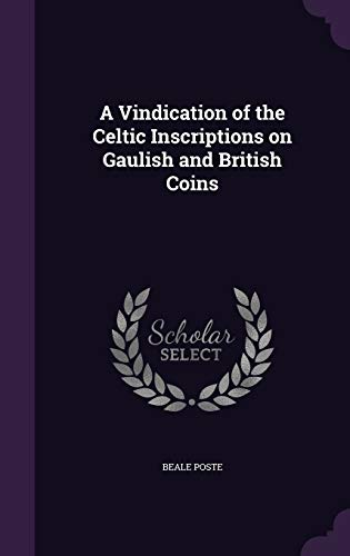 9781347210840: A Vindication of the Celtic Inscriptions on Gaulish and British Coins