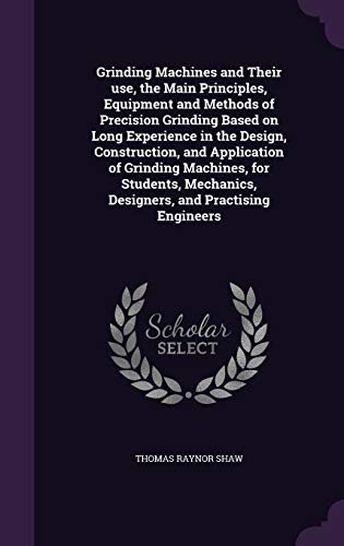 Grinding Machines and Their use, the Main