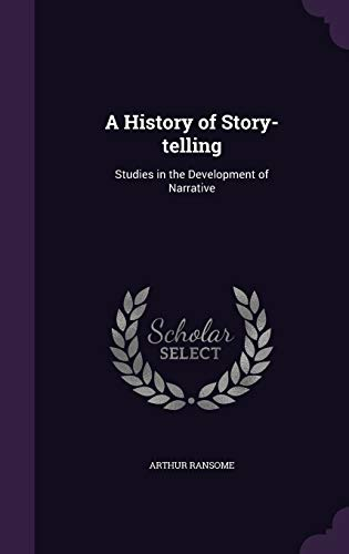 9781347215791: A History of Story-telling: Studies in the Development of Narrative