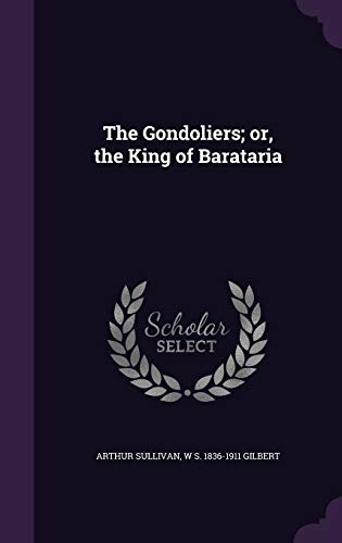 9781347217054: The Gondoliers; or, the King of Barataria
