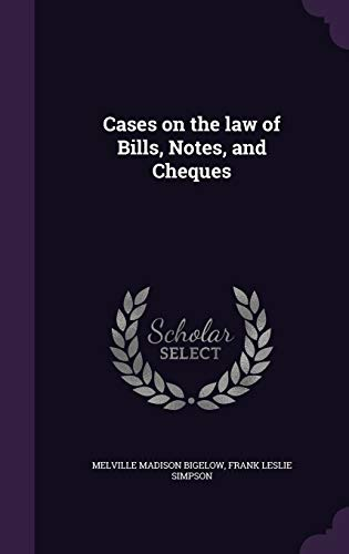 9781347223307: Cases on the law of Bills, Notes, and Cheques