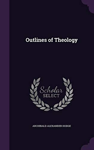 9781347228265: Outlines of Theology