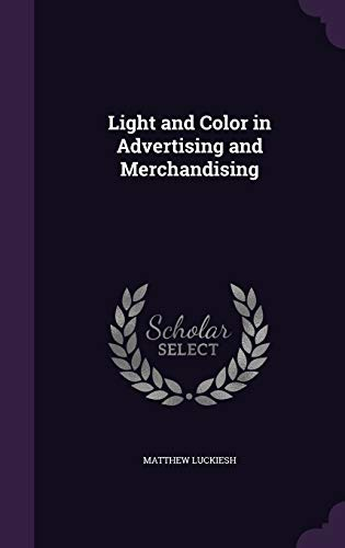 9781347232347: Light and Color in Advertising and Merchandising
