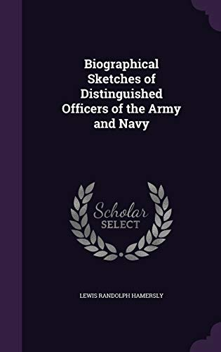 9781347241196: Biographical Sketches of Distinguished Officers of the Army and Navy