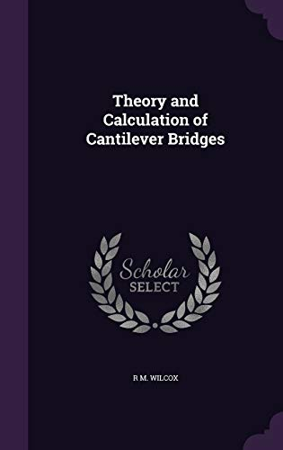 9781347245897: Theory and Calculation of Cantilever Bridges