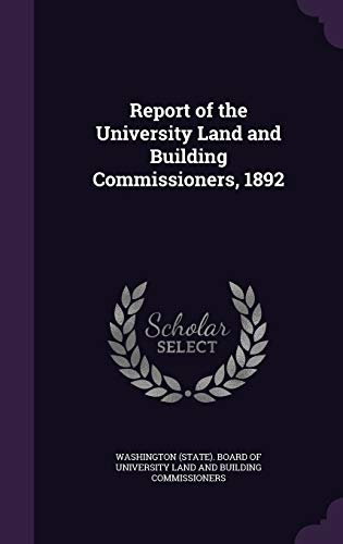 Report of the University Land and Building Commissioners, 1892 (Hardback)