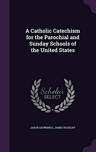 9781347268643: A Catholic Catechism for the Parochial and Sunday Schools of the United States