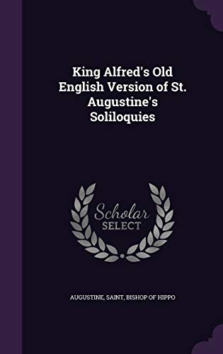 9781347270523: King Alfred's Old English Version of St. Augustine's Soliloquies