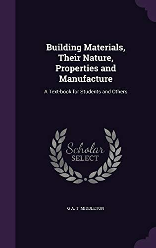 9781347278932: Building Materials, Their Nature, Properties and Manufacture: A Text-book for Students and Others