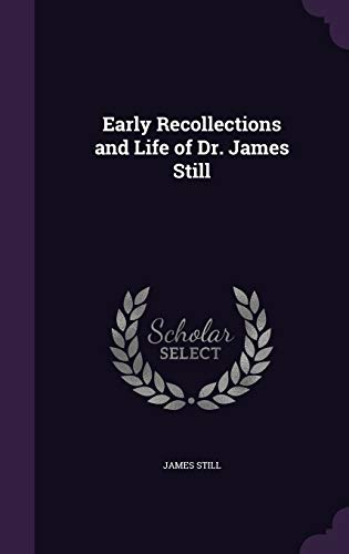 9781347280751: Early Recollections and Life of Dr. James Still