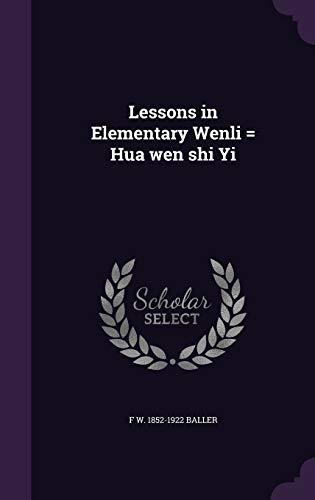 9781347282946: Lessons in Elementary Wenli = Hua wen shi Yi