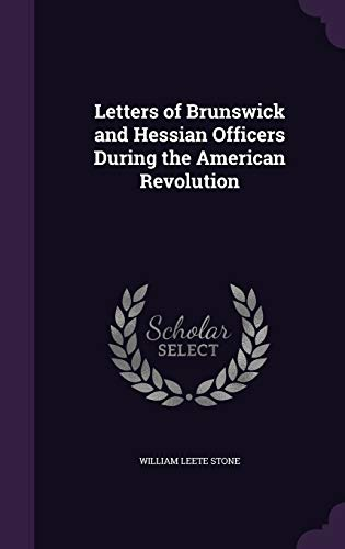 9781347282953: Letters of Brunswick and Hessian Officers During the American Revolution