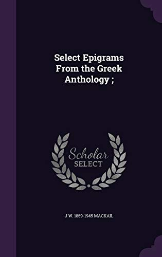 9781347283745: Select Epigrams From the Greek Anthology ;