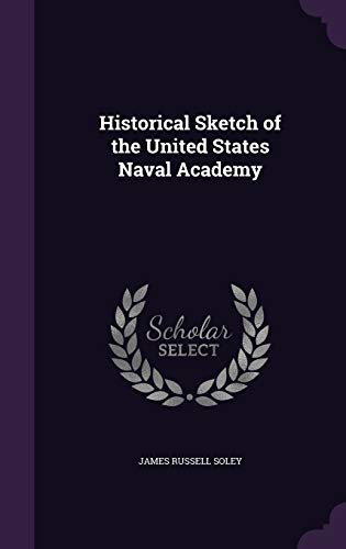 9781347287248: Historical Sketch of the United States Naval Academy