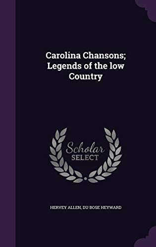 9781347298480: Carolina Chansons; Legends of the low Country