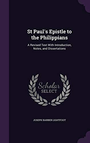 9781347299494: St Paul's Epistle to the Philippians: A Revised Text With Introduction, Notes, and Dissertations
