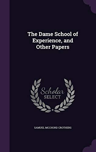 9781347302361: The Dame School of Experience, and Other Papers
