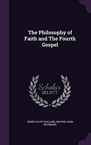 9781347311073: The Philosophy of Faith and The Fourth Gospel