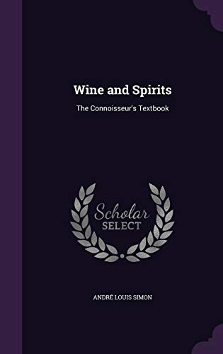 9781347314418: Wine and Spirits: The Connoisseur's Textbook