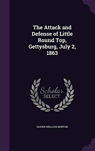 9781347323274: The Attack and Defense of Little Round Top, Gettysburg, July 2, 1863