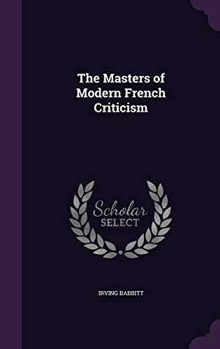 9781347323502: The Masters of Modern French Criticism