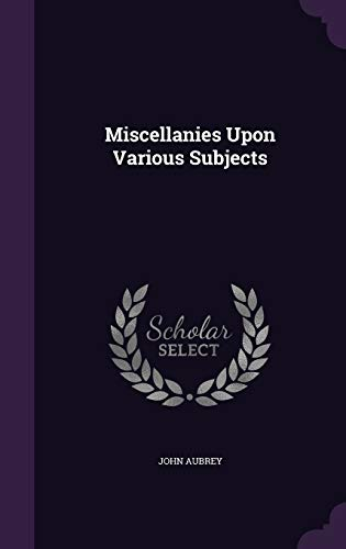 9781347323786: Miscellanies Upon Various Subjects