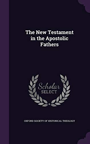9781347324189: The New Testament in the Apostolic Fathers