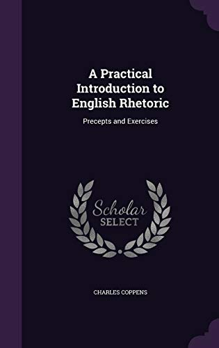 9781347324981: A Practical Introduction to English Rhetoric: Precepts and Exercises