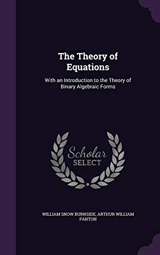 9781347338001: The Theory of Equations: With an Introduction to the Theory of Binary Algebraic Forms