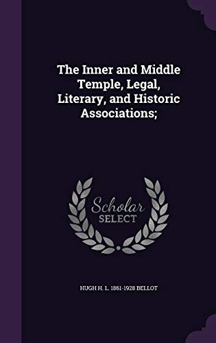 9781347341308: The Inner and Middle Temple, Legal, Literary, and Historic Associations;
