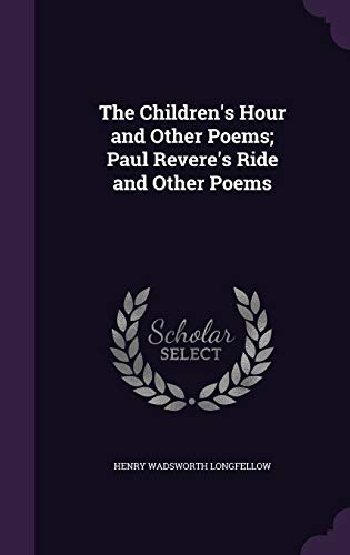 9781347344903: The Children's Hour and Other Poems; Paul Revere's Ride and Other Poems