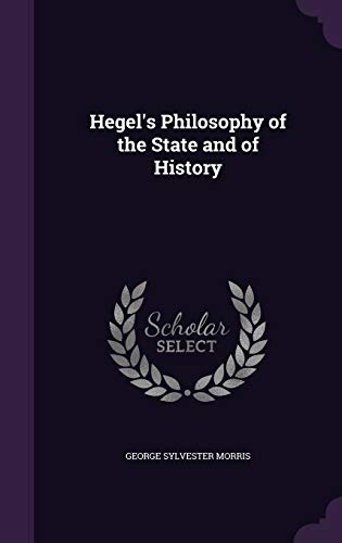 9781347346877: Hegel's Philosophy of the State and of History