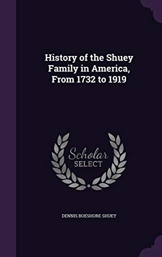 9781347351451: History of the Shuey Family in America, From 1732 to 1919
