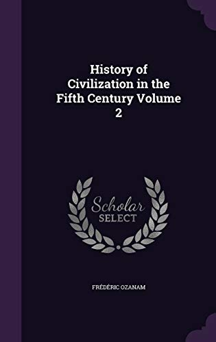 9781347352427: History of Civilization in the Fifth Century Volume 2