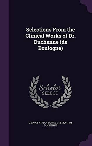 9781347354094: Selections from the Clinical Works of Dr. Duchenne (de Boulogne)