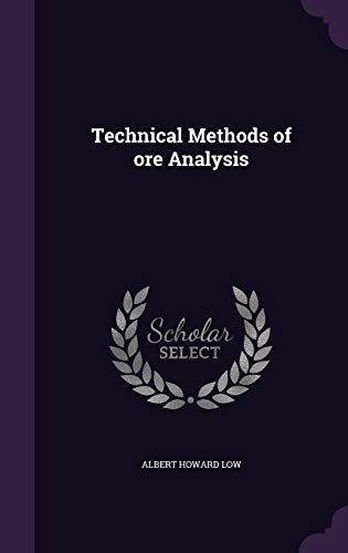 9781347358658: Technical Methods of ore Analysis