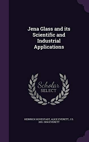 9781347359280: Jena Glass and its Scientific and Industrial Applications