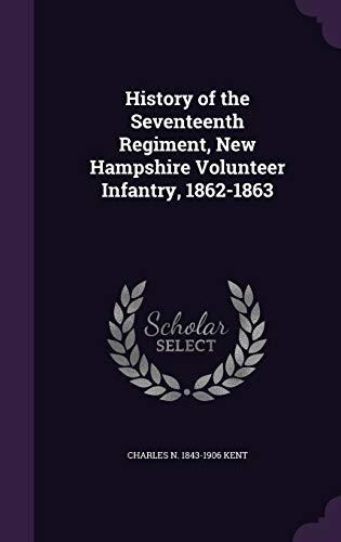 9781347363157: History of the Seventeenth Regiment, New Hampshire Volunteer Infantry, 1862-1863