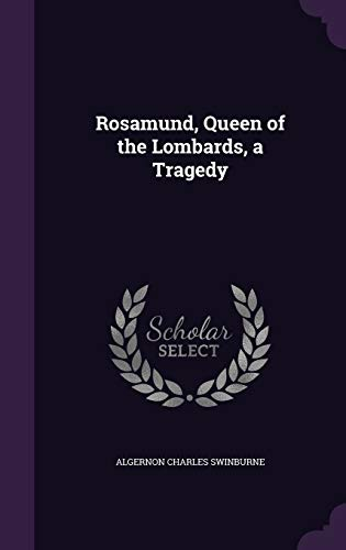 9781347363522: Rosamund, Queen of the Lombards, a Tragedy