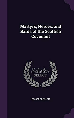9781347368916: Martyrs, Heroes, and Bards of the Scottish Covenant