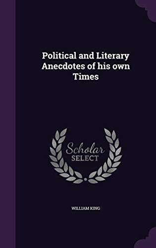9781347371893: Political and Literary Anecdotes of His Own Times