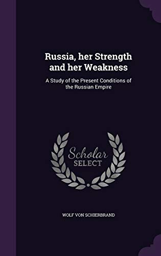 9781347377383: Russia, her Strength and her Weakness: A Study of the Present Conditions of the Russian Empire