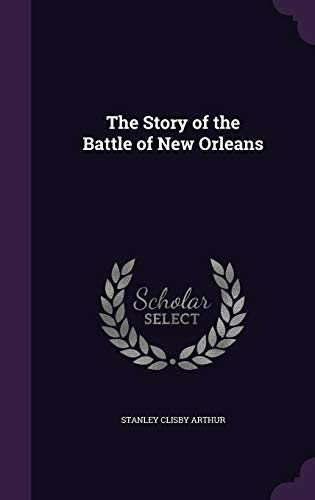 9781347383735: The Story of the Battle of New Orleans